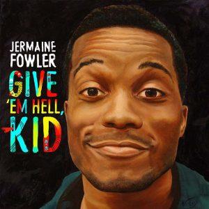 JermaineFowler GiveEmHellKid Album x