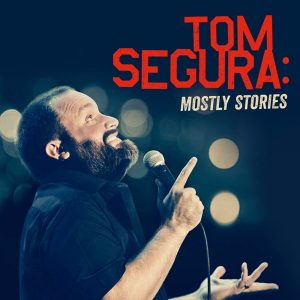 Tom Segura Mostly Stories