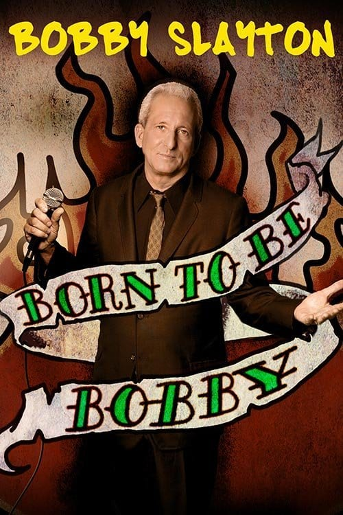 Bobby Slayton Born To Be Bobby Premiere x