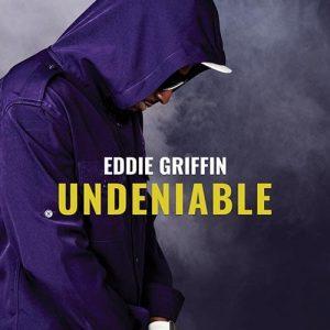 EddieGriffin Undeniable Album x