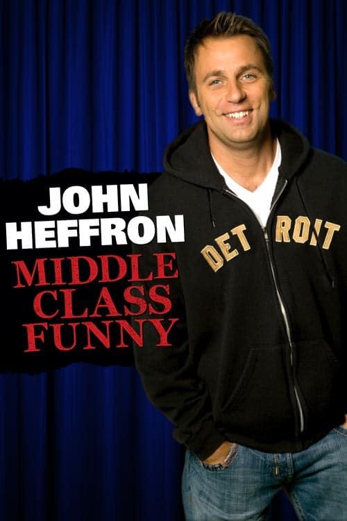 John Heffron Middle Class Funny Premiere x