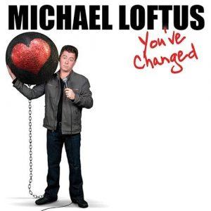 Michael Loftus Youve Changed GracenoteVOD x