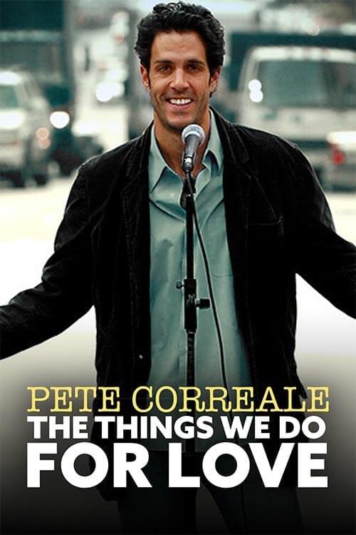 PeteCorreale TheThingsWeDoForLove Premiere x