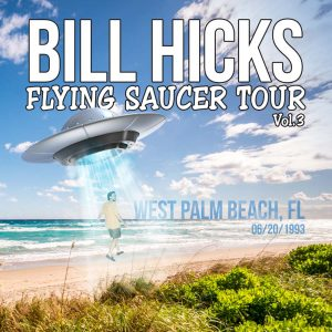 Bill Hicks Flying Saucer Tour Vol 3