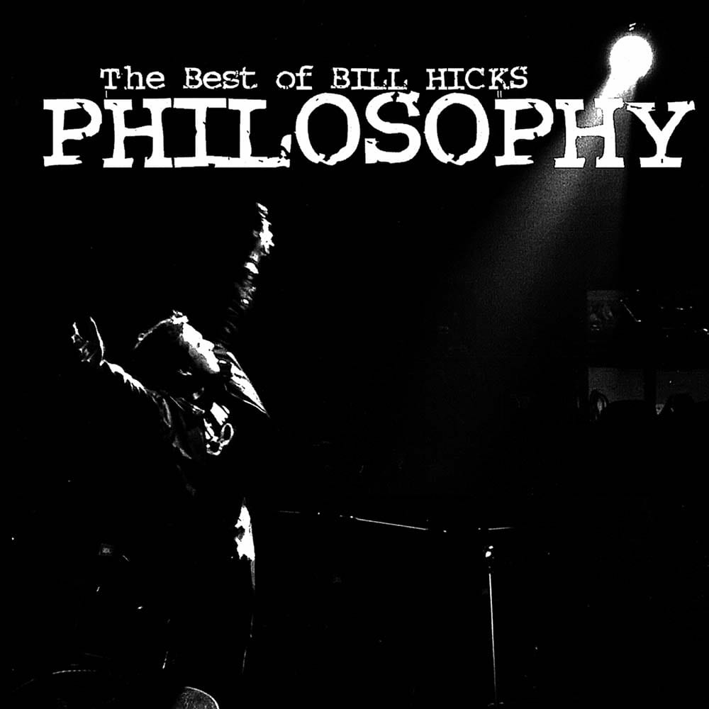 Bill Hicks Philosophy