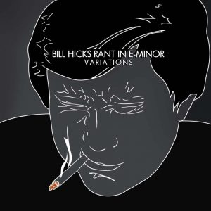 Bill Hicks Rant Variations