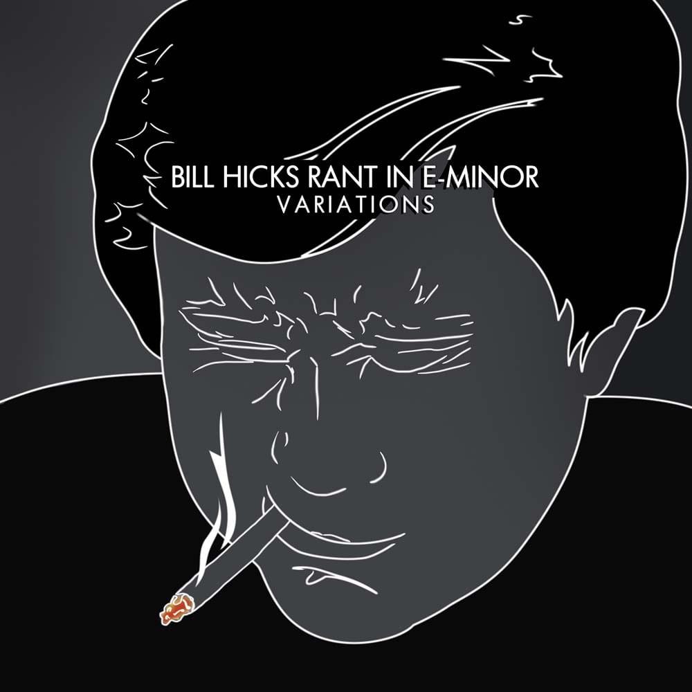 Bill Hicks Rant Variations