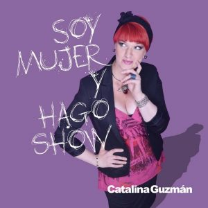 Catalina Guzman Soy Mujer