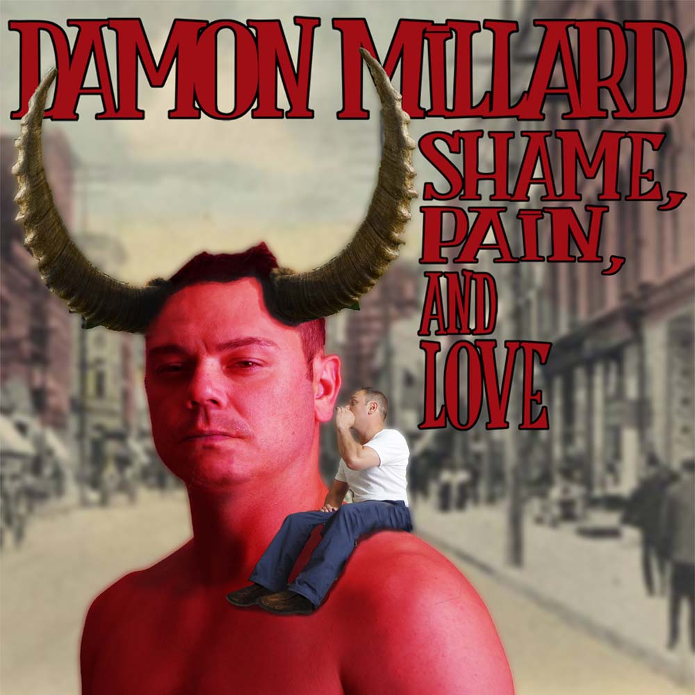 Damon Millard Shame Pain and Love