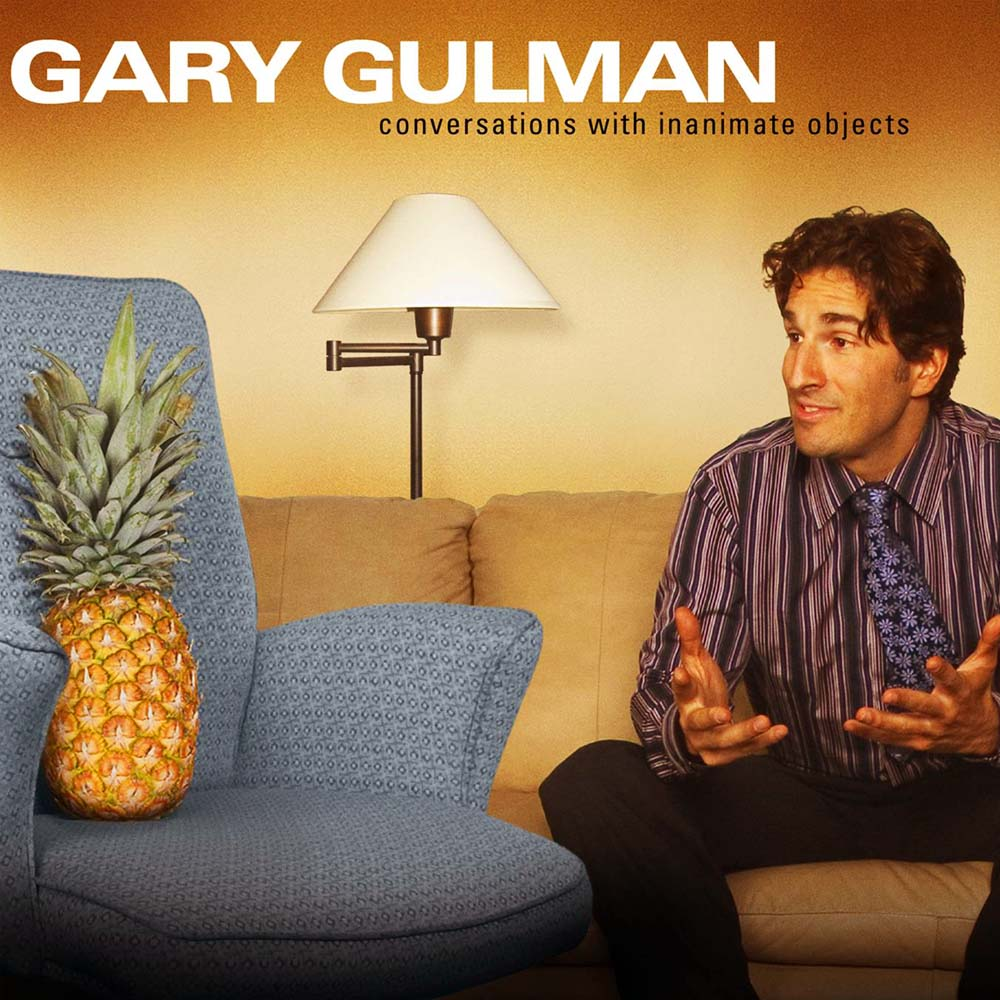 GaryGulman Conversations With Inanimate Objects