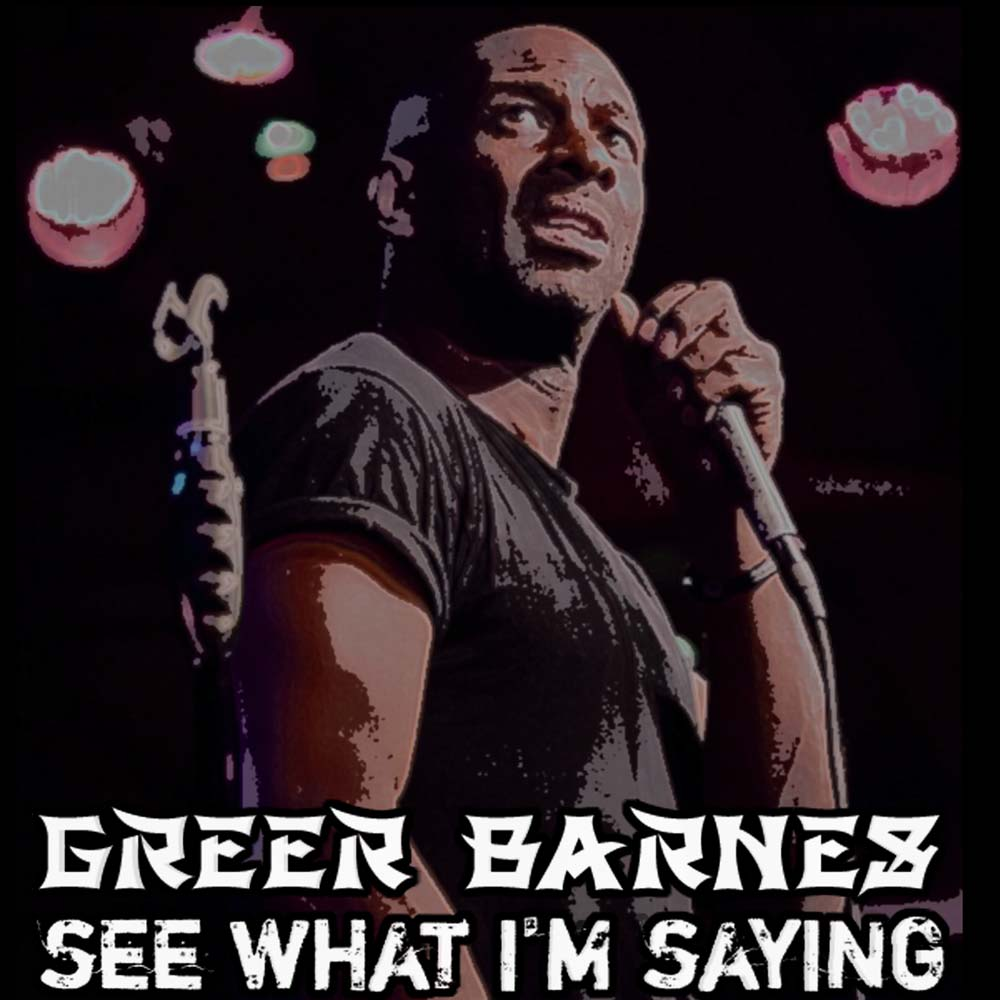 Greer Barnes See What I m Saying