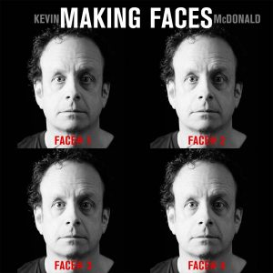 Kevin McDonald Making Faces