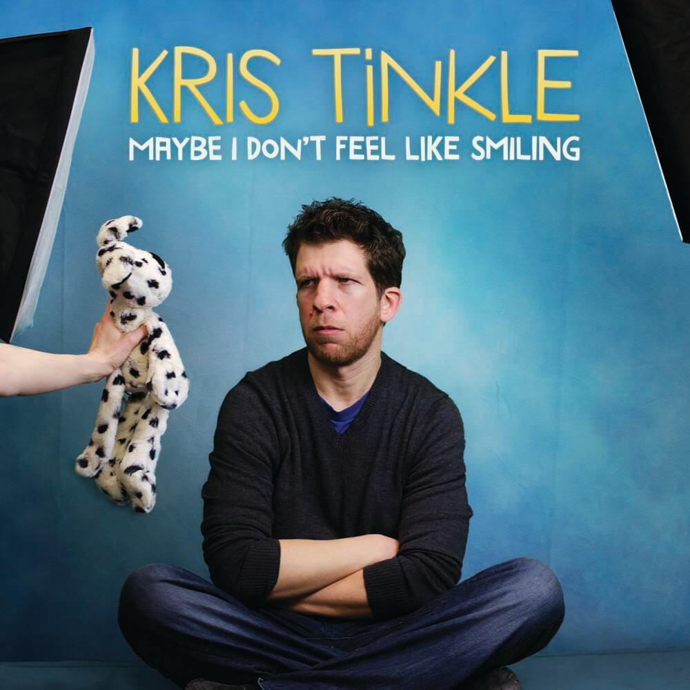Kris Tinkle Maybe I Don t Feel Like Smiling
