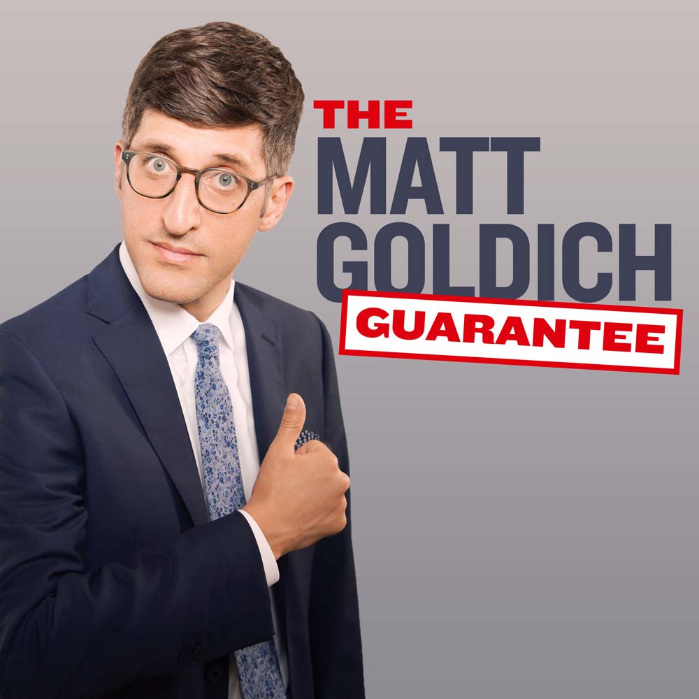 Matt Goldich The Matt Goldich Guarantee