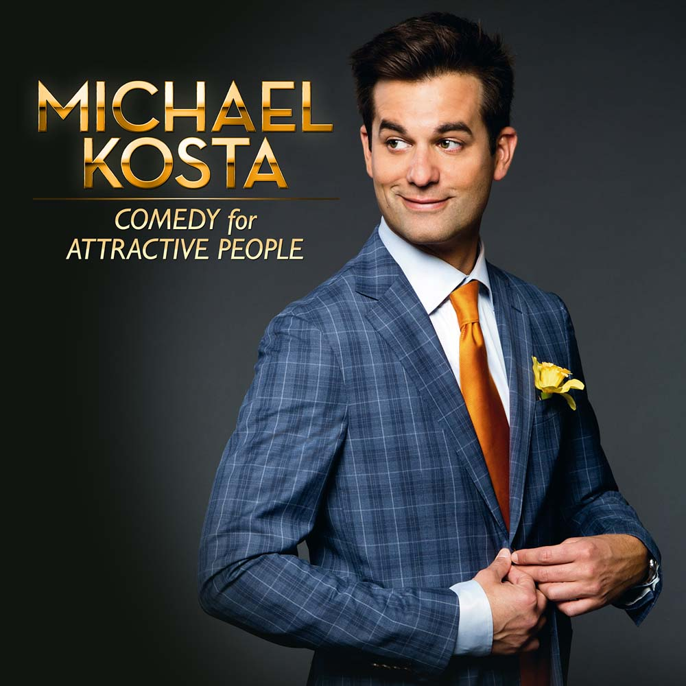 Michael Kosta: Comedy For Attractive People