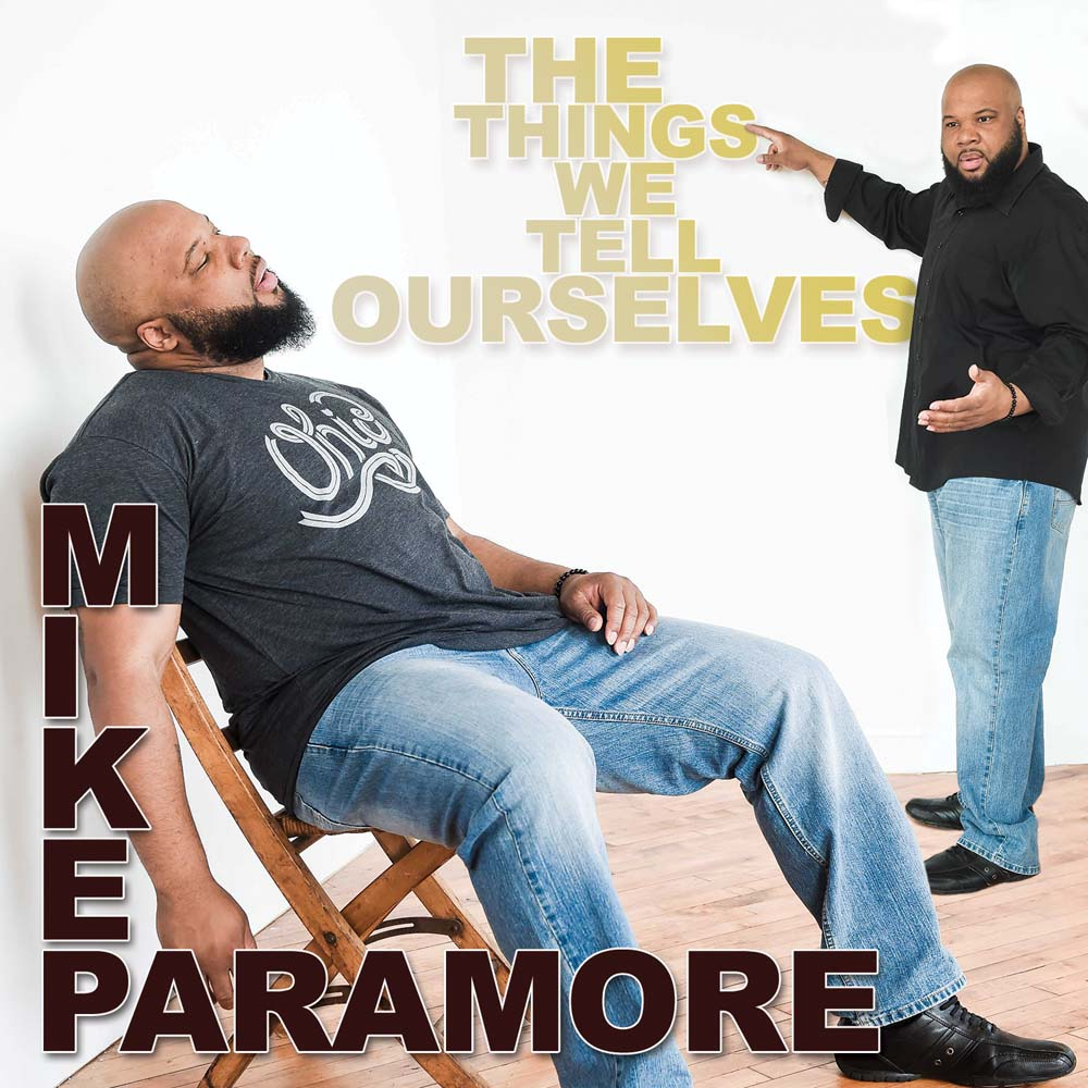 Mike Paramore The Things We Tell Ourselves