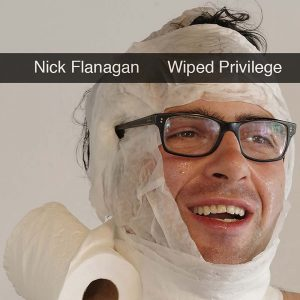 Nick Flanagan Wiped Privilege