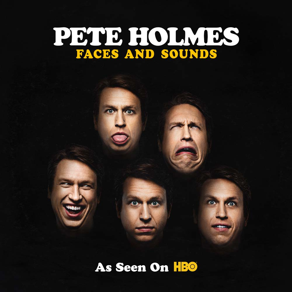 Pete Holmes Faces And Sounds