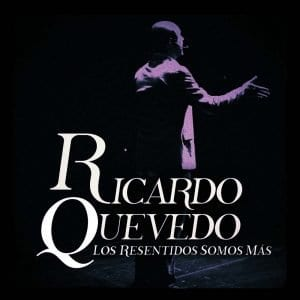 Ricardo Quevedo Los Resentidos Somos Mas