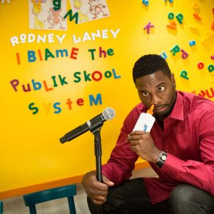 Rodney Laney I Blame The Publik Skool System