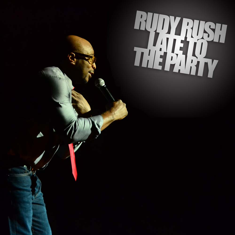 Rudy Rush Late To The Party