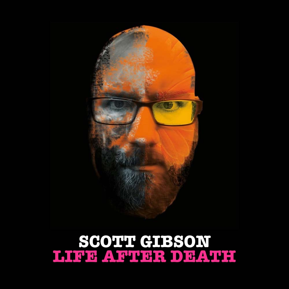 Scott Gibson: Life After Death