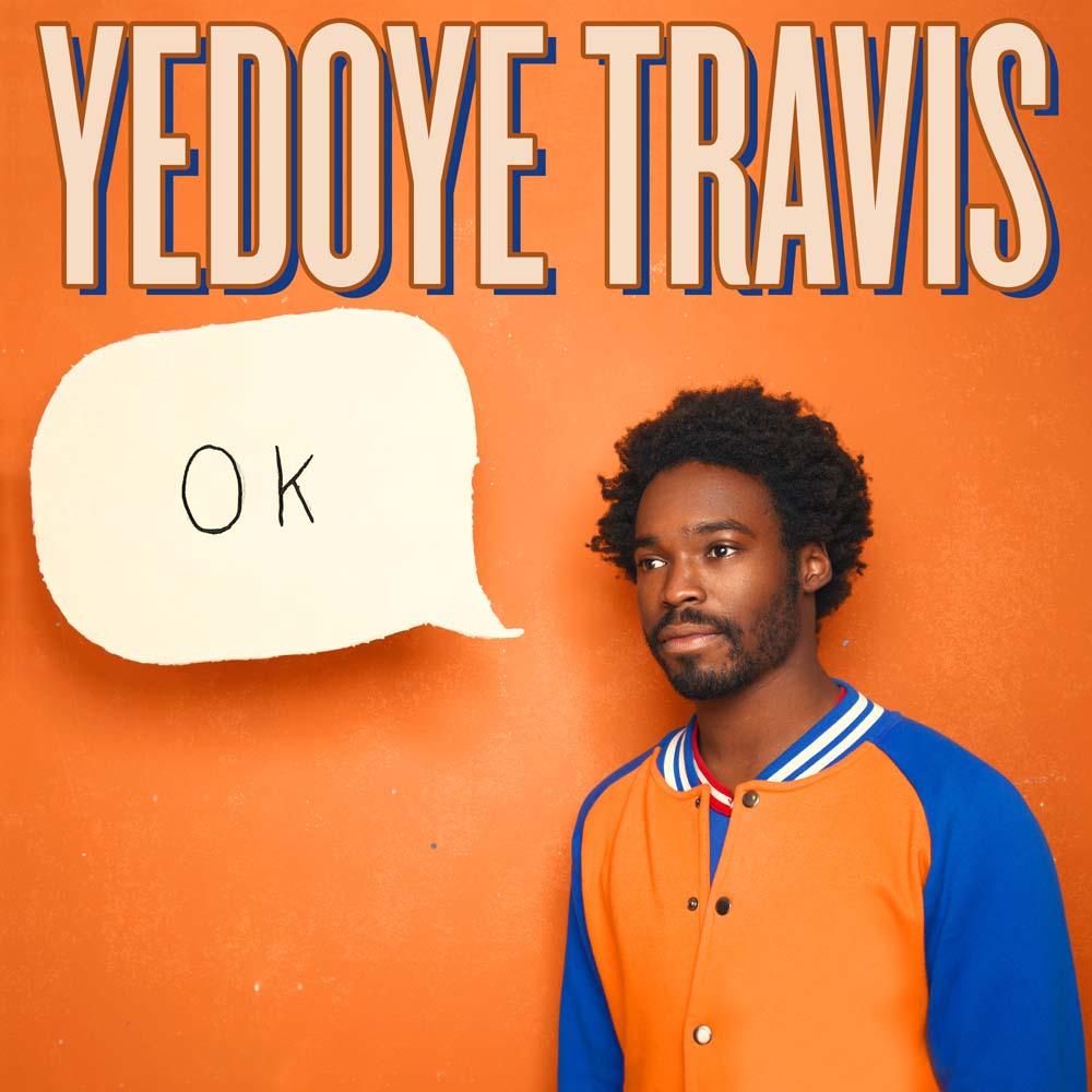 Yedoye Travis: OK