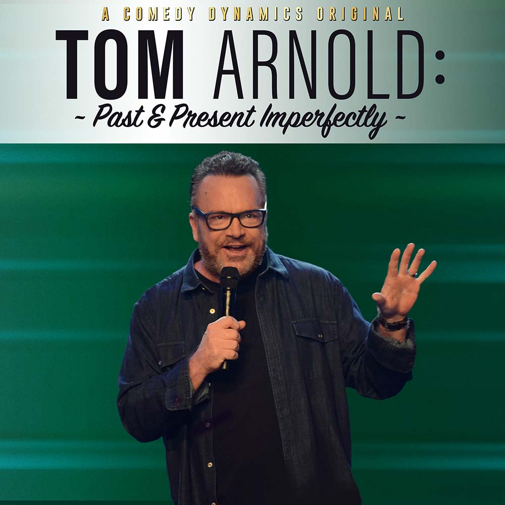 Tom Arnold Past Present Imperfectly