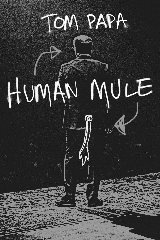TomPapa HumanMule Premiere 2000x3000 alternate